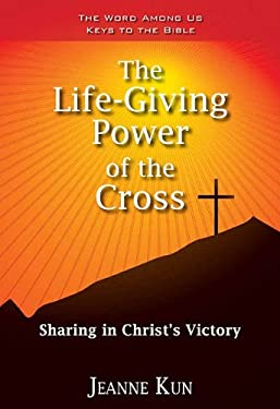 The Life-Giving Power of the Cross: Sharing in Christ's Victory 9781593251802