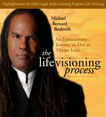 The Life Visioning Process: An Evolutionary Journey to Live as Divine Love 9781591796169