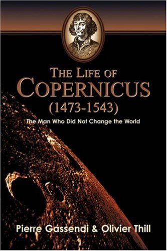 The Life of Copernicus (1473-1543) 9781591601937