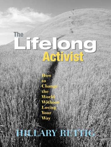 The Lifelong Activist: How to Change the World Without Losing Your Way 9781590560907