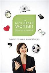 The Life Ready Woman: Thriving in a Do-It-All World 10915361