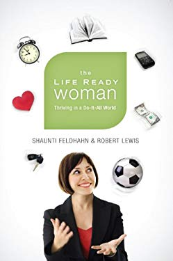 The Life Ready Woman: Thriving in a Do-It-All World 9781594153549