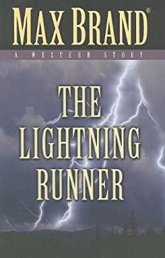 The Lightning Runner: A Western Story 9781594149030