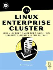 The Linux Enterprise Cluster: Build a Highly Available Cluster with Commodity Hardware and Free Software [With CDROM] 7281381