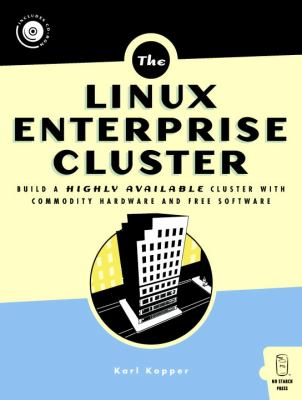 The Linux Enterprise Cluster: Build a Highly Available Cluster with Commodity Hardware and Free Software [With CDROM] 9781593270360