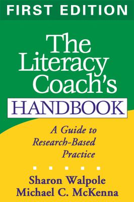 The Literacy Coach's Handbook: A Guide to Research-Based Practice 9781593850340