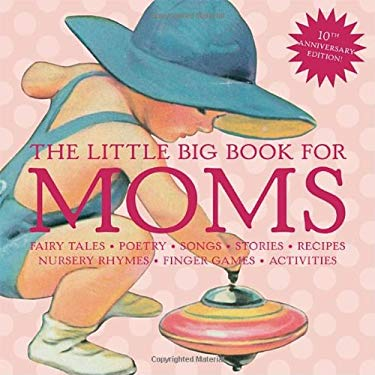 The Little Big Book for Moms 9781599620756