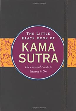 The Little Black Book of Kama Sutra: The Classic Guide to Lovemaking 9781593598525