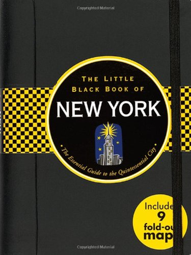 The Little Black Book of New York: The Essential Guide to the Quintessential City 9781593598907