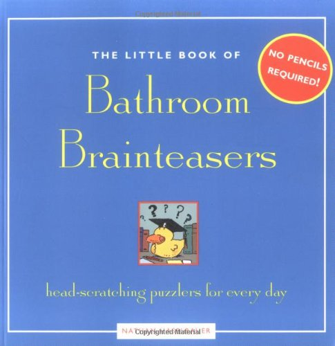 The Little Book of Bathroom Brainteasers: Head-Scratching Puzzlers for Every Day 9781592331024