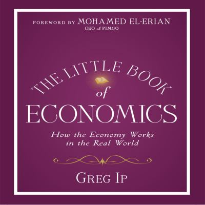The Little Book of Economics: How the Economy Works in the Real World 9781596595248