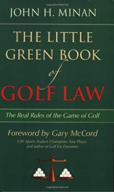 The Little Green Book of Golf Law: The Real Rules of the Game of Golf