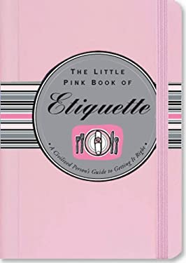 The Little Pink Book of Etiquette 9781593599003