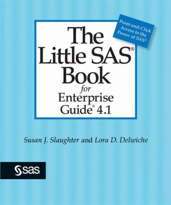 The Little SAS Book for Enterprise Guide 4.1 9781599940892