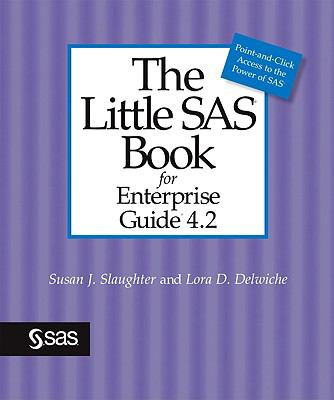 The Little SAS Book for Enterprise Guide 4.2 9781599947266