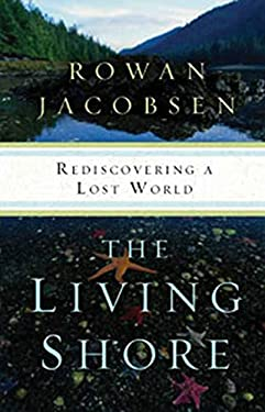 The Living Shore: Rediscovering a Lost World 9781596916845