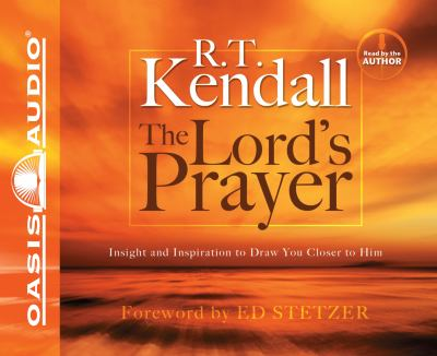The Lord's Prayer: Insight and Inspiration to Draw You Closer to Him 9781598597240