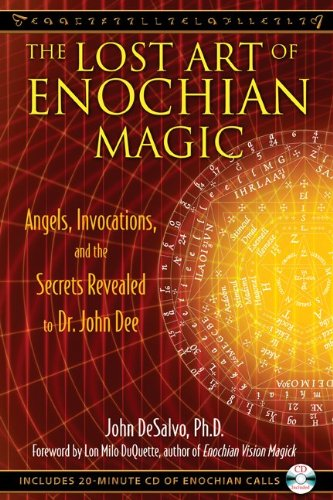 The Lost Art of Enochian Magic: Angels, Invocations, and the Secrets Revealed to Dr. John Dee [With CD (Audio)] 9781594773440