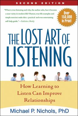 The Lost Art of Listening: How Learning to Listen Can Improve Relationships 9781593859862