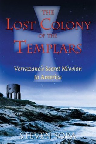 The Lost Colony of the Templars: Verrazano's Secret Mission to America 9781594770197