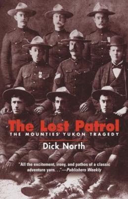 The Lost Patrol: The Mounties' Yukon Tragedy 9781592285730