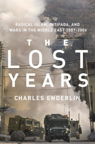 The Lost Years: Radical Islam, Intifada, and Wars in the Middle East, 2001-2006 9781590511718