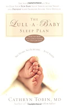 The Lull-A-Baby Sleep Plan: The Soothing, Superfast Way to Help Your New Baby Sleep Through the Night... and Prevent Sleep Problems Before They De 9781594862229