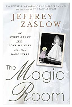 The Magic Room: A Story about the Love We Wish for Our Daughters 9781592406616