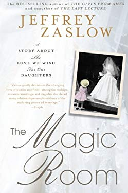 The Magic Room: A Story about the Love We Wish for Our Daughters 9781592407415