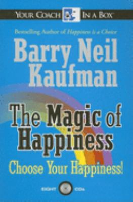 The Magic of Happiness: Choose Your Happiness! 9781596590267