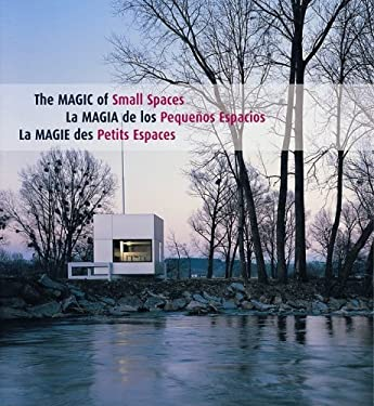 The Magic of Small Spaces/La Magia de Los Pequenos Espacios/La Magie Des Petits Espaces 9781596372436