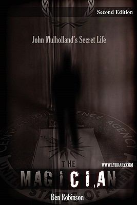 The Magician: John Mulholland's Secret Life 9781595610171