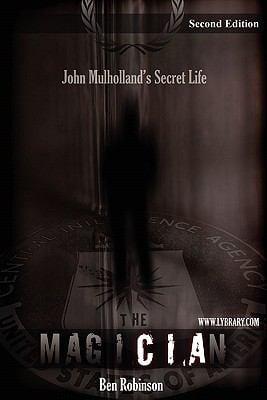 The Magician: John Mulholland's Secret Life