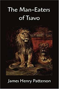 The Man-Eaters of Tsavo and Other East African Adventures 9781599867052