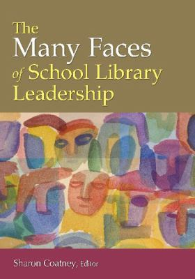 The Many Faces of School Library Leadership 9781591588931