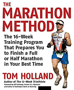 The Marathon Method: The 16-Week Training Program That Prepares You to Finish a Full or Half Marathon in Your Best Time 9781592332595