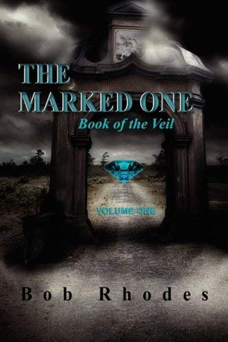 The Marked One: Book of the Veil Volume One 9781598587142