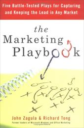 The Marketing Playbook: Five Battle-Tested Plays for Capturing and Keeping the Leadin Any Market 7259466
