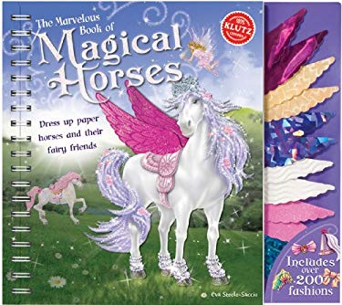 The Marvelous Book of Magical Horses: Dress Up Paper Horses and Their Fairy Friends [With Storage Envelope and 6 Paper Horses, 3 Paper-Doll Fairies, 4 9781591749264