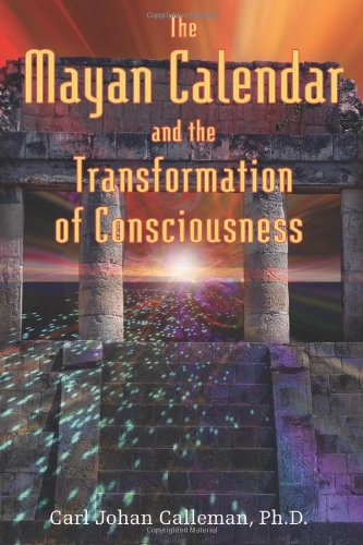 The Mayan Calendar and the Transformation of Consciousness 9781591430285