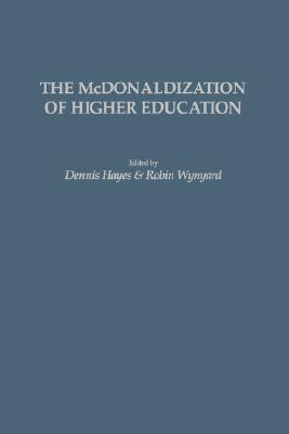 The McDonaldization of Higher Education (Gpg) (PB)