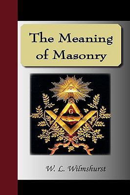 The Meaning of Masonry 9781595475275
