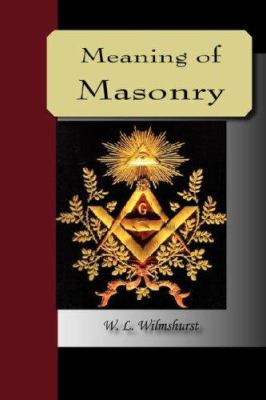 The Meaning of Masonry 9781595479129