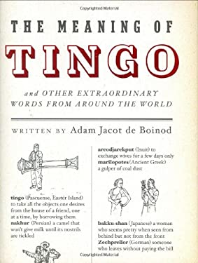 The Meaning of Tingo: And Other Extraordinary Words from Around the World 9781594200861
