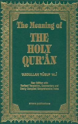 The Meaning of the Holy Qu'ran 9781590080252
