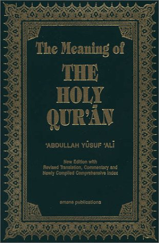 The Meaning of the Holy Qur'an English/Arabic: New Edition with Arabic Text and Revised Translation, Commentary and Newly Compiled Comprehensive Index 9781590080160