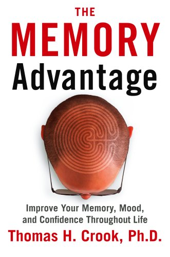 The Memory Advantage: Improve Your Memory, Mood, and Confidence Throughout Life 9781590791097