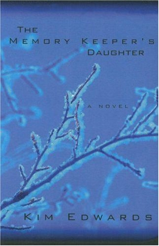 The Memory Keeper's Daughter 9781594131974