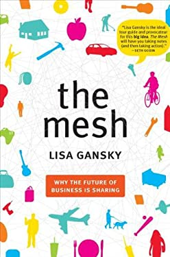 The Mesh: Why the Future of Business Is Sharing 9781591843719