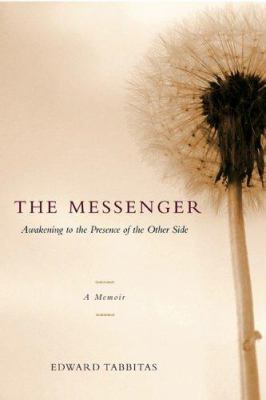 The Messenger: Awakening to the Presence of the Other Side 9781590561003